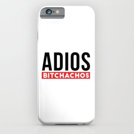 Funny Mexican Adios Bitchachos iPhone Case