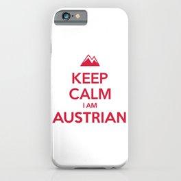 KEEP CALM I AM AUSTRIAN iPhone Case
