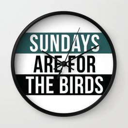 Sundays are For The Birds Wall Clock