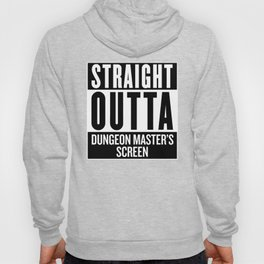 Straight Outta Dungeon Master's Screen Hoody