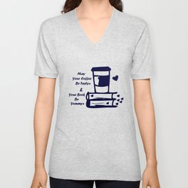 May Your Coffee Be Tasty & Your Book Be Yummy Unisex V-Neck