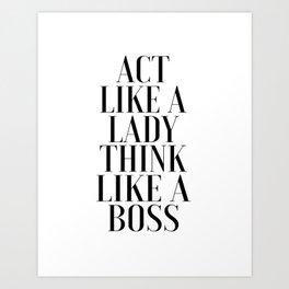 LIKE A BOSS, Act Like A Lady Think Like A Boss,Boss Gift,Girl Boss,Boss Lady,Girls Room Decor,Fashio Art Print