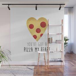 You've Got A Pizza My Heart Wall Mural