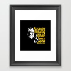 Gran Torino - Ever notice Framed Art Print