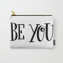 Be You: white Carry-All Pouch