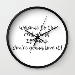 Welcome to the Real World Wall Clock