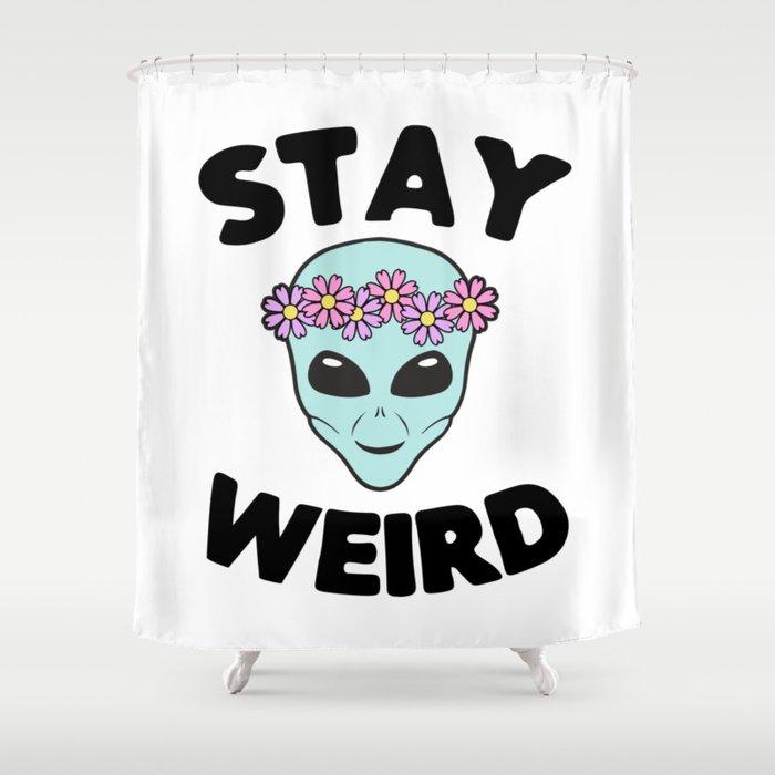 Stay Weird Alien Head Shower Curtain