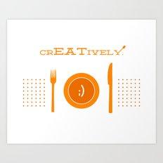Eat Creatively Art Print