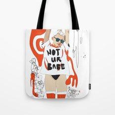 Not Ur Babe Tote Bag