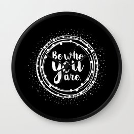 Be Who You Are - on Black - Daily Affirmation Quote Wall Clock