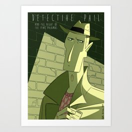 Detective Phil and the night of the pink pajamas Art Print
