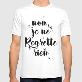 Non, Je Ne Regrette Rien French Quote - No, I Don't Regret Anything Edith Piaf Lyrics T-shirt