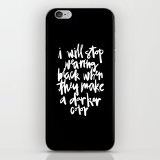 I Will Stop Wearing Black iPhone & iPod Skin