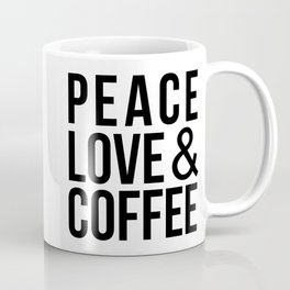 Peace Love & Coffee Coffee Mug