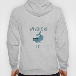 Whaled It Hoody