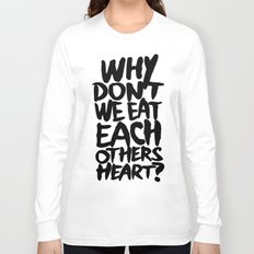 Why don't we eat each others heart? | Light Long Sleeve T-shirt