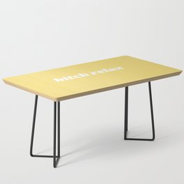 bitch relax Coffee Table