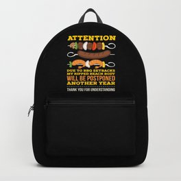 Due To BBQ Setbacks My Ripped Beach Body Will Be Postponed Another Year Backpack