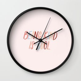 Being kind is cool Wall Clock
