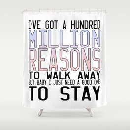 Million Reasons Shower Curtain