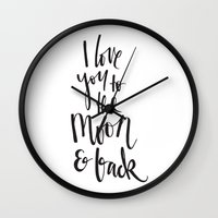 i love you to the moon and back Wall Clocks featuring I love you to the moon & back by MissMaker