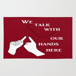 We Talk with our Hands Here Rug