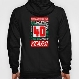 40th Birthday 40 Years Months Days Being Awesome Hoody