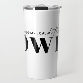no one is you and that is your power Travel Mug