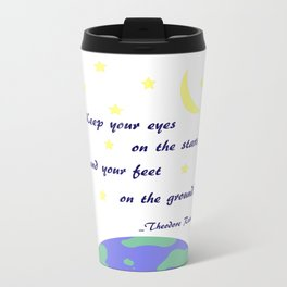 Keep Your Eyes On The Stars Metal Travel Mug