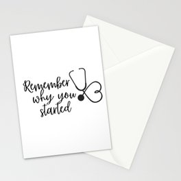 Remember why you started with stethoscope Stationery Cards