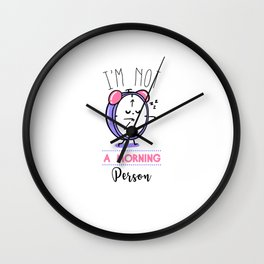 I'm Not Morning Person Wall Clock