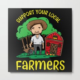 Support Your Local Farmers Metal Print