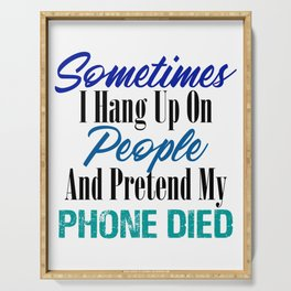 Hang Up Phone Died Funny Stupid People Sarcasm Meme Serving Tray