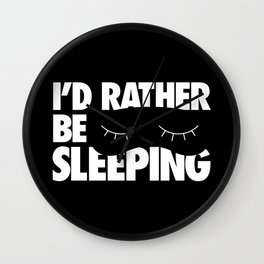 I'd Rather be Sleeping Wall Clock