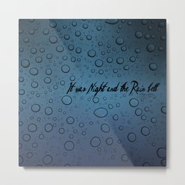 It was Night and the Rain fell Metal Print