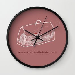 a suitcase too small to hold me back Wall Clock