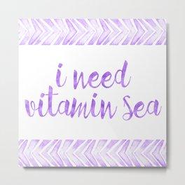 i need vitamin sea! in purple Metal Print