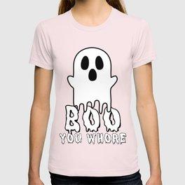 Boo, you whore! T-shirt