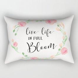 Live life in full bloom Rectangular Pillow