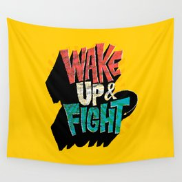 Wake Up and Fight Wall Tapestry