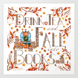 Drink Tea and Fall into Books Art Print