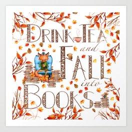 Drink Tea and Fall into Books Art Print