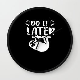 Do It Later Sloth T-Shirt Wall Clock