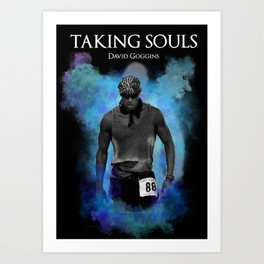 Taking Souls David Goggins Art Print