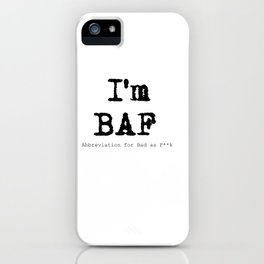 im Bad AF iPhone Case
