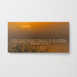 Psalm 113:3 Sunrise Metal Print