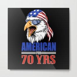 Funny 70th Birthday - USA Eagle Gift Metal Print