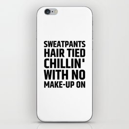 SWEATPANTS HAIR TIED CHILLIN' WITH NO MAKE-UP ON iPhone Skin