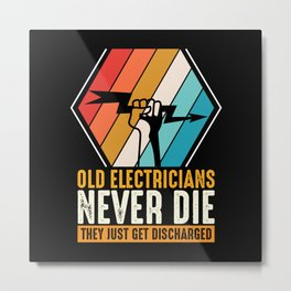 Electrician Discharged never die funny shirt Metal Print