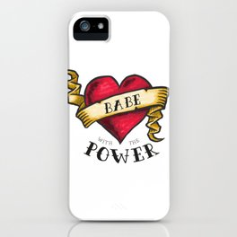 Babe with the Power iPhone Case